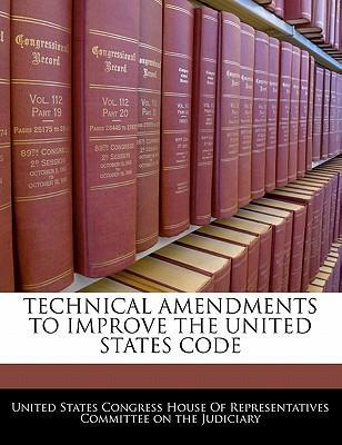Technical Amendments to Improve the United States Code