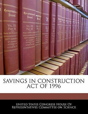 Savings in Construction Act of 1996