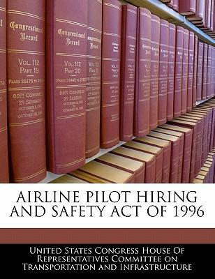 Airline Pilot Hiring and Safety Act of 1996