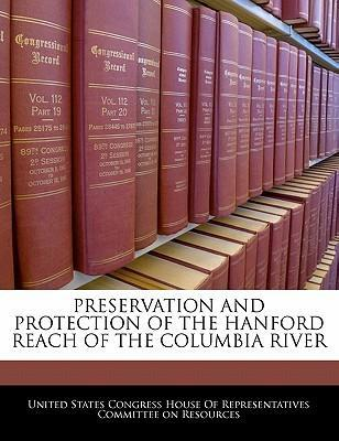 Preservation and Protection of the Hanford Reach of the Columbia River