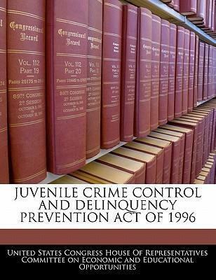 Juvenile Crime Control and Delinquency Prevention Act of 1996