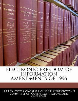 Electronic Freedom of Information Amendments of 1996