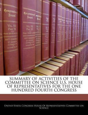 Summary of Activities of the Committee on Science U.S. House of Representatives for the One Hundred Fourth Congress