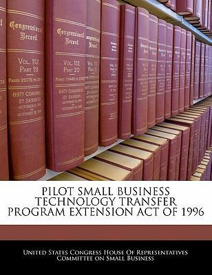 Pilot Small Business Technology Transfer Program Extension Act of 1996