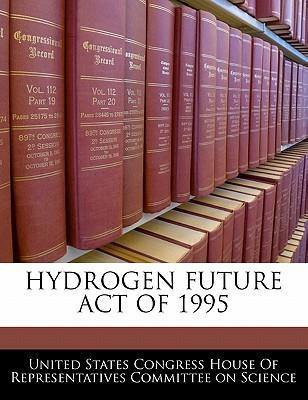 Hydrogen Future Act of 1995