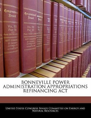 Bonneville Power Administration Appropriations Refinancing ACT