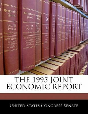 The 1995 Joint Economic Report