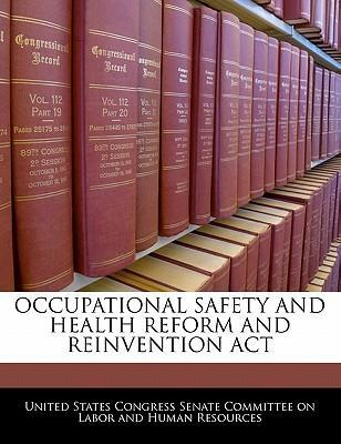 Occupational Safety and Health Reform and Reinvention ACT