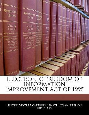 Electronic Freedom of Information Improvement Act of 1995