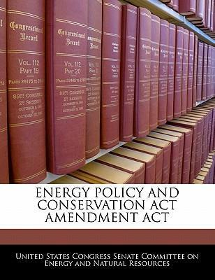 Energy Policy and Conservation ACT Amendment ACT