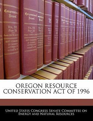 Oregon Resource Conservation Act of 1996