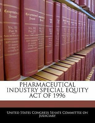 Pharmaceutical Industry Special Equity Act of 1996