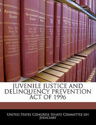 Juvenile Justice and Delinquency Prevention Act of 1996