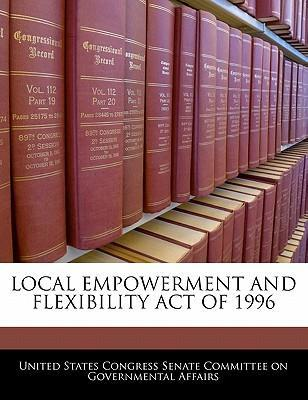 Local Empowerment and Flexibility Act of 1996