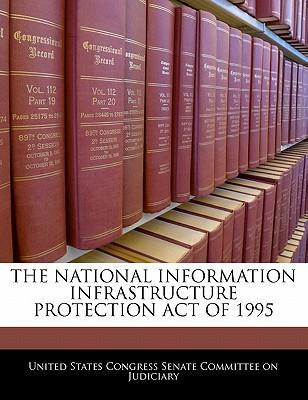 The National Information Infrastructure Protection Act of 1995