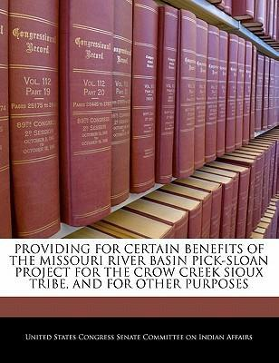 Providing for Certain Benefits of the Missouri River Basin Pick-Sloan Project for the Crow Creek Sioux Tribe, and for Other Purposes