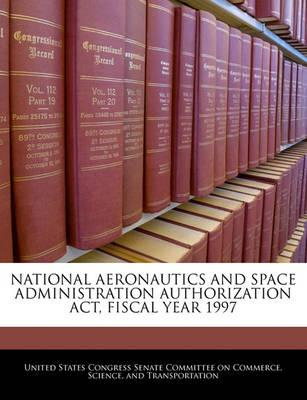National Aeronautics and Space Administration Authorization ACT, Fiscal Year 1997