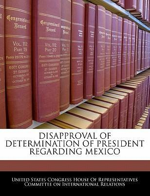 Disapproval of Determination of President Regarding Mexico