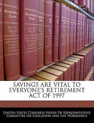 Savings Are Vital to Everyone's Retirement Act of 1997