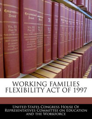 Working Families Flexibility Act of 1997