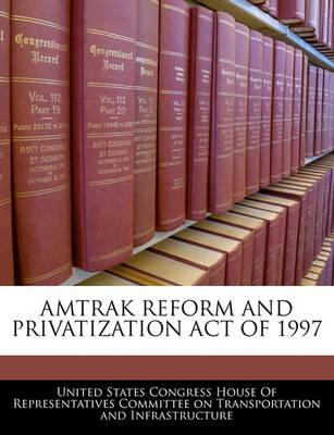 Amtrak Reform and Privatization Act of 1997