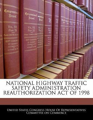 National Highway Traffic Safety Administration Reauthorization Act of 1998