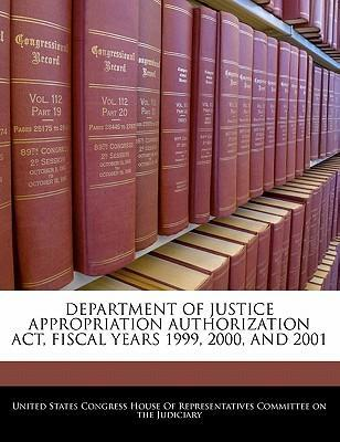 Department of Justice Appropriation Authorization ACT, Fiscal Years 1999, 2000, and 2001