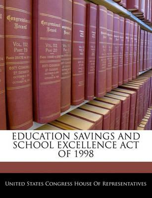 Education Savings and School Excellence Act of 1998