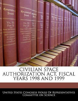 Civilian Space Authorization ACT, Fiscal Years 1998 and 1999