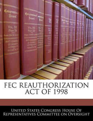 Fec Reauthorization Act of 1998