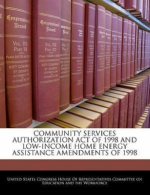 Community Services Authorization Act of 1998 and Low-Income Home Energy Assistance Amendments of 1998