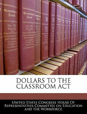 Dollars to the Classroom ACT