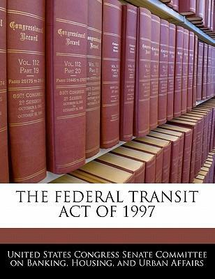 The Federal Transit Act of 1997