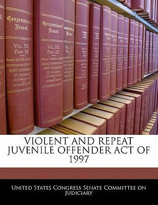Violent and Repeat Juvenile Offender Act of 1997