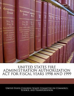 United States Fire Administration Authorization ACT for Fiscal Years 1998 and 1999