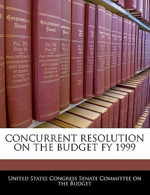 Concurrent Resolution on the Budget Fy 1999
