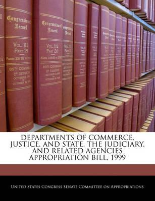 Departments of Commerce, Justice, and State, the Judiciary, and Related Agencies Appropriation Bill, 1999
