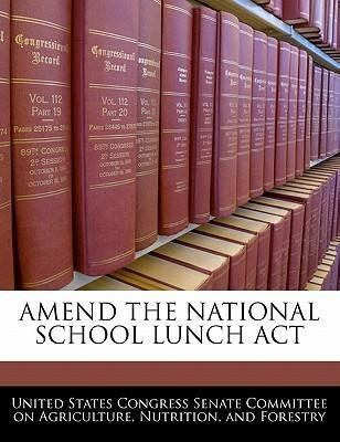 Amend the National School Lunch ACT