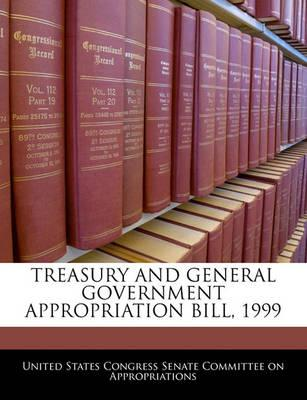 Treasury and General Government Appropriation Bill, 1999