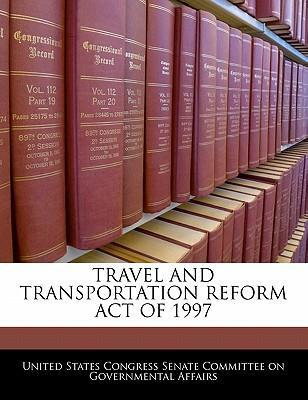 Travel and Transportation Reform Act of 1997