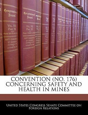 Convention (No. 176 Concerning Safety and Health in Mines