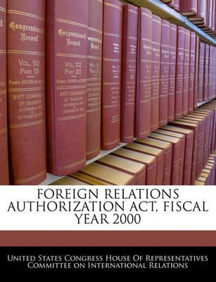 Foreign Relations Authorization ACT, Fiscal Year 2000