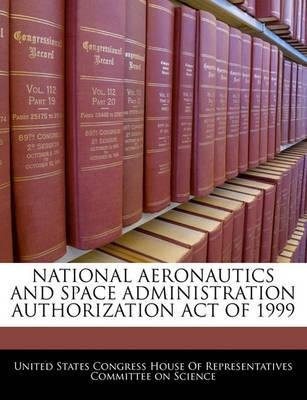 National Aeronautics and Space Administration Authorization Act of 1999