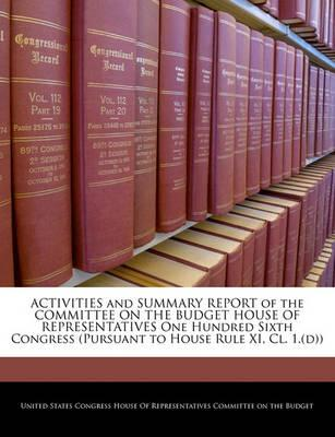Activities and Summary Report of the Committee on the Budget House of Representatives One Hundred Sixth Congress (Pursuant to House Rule XI, CL. 1.(D))