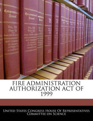 Fire Administration Authorization Act of 1999