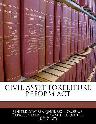 Civil Asset Forfeiture Reform ACT