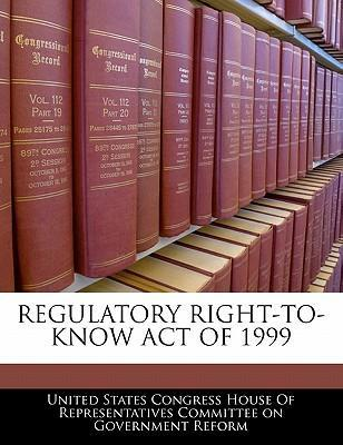 Regulatory Right-To-Know Act of 1999