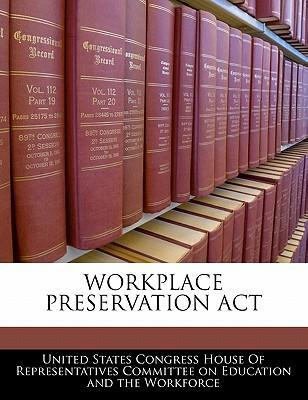 Workplace Preservation ACT
