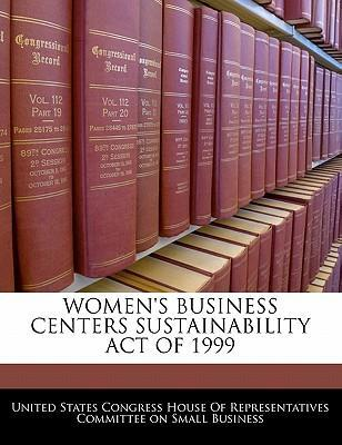 Women's Business Centers Sustainability Act of 1999