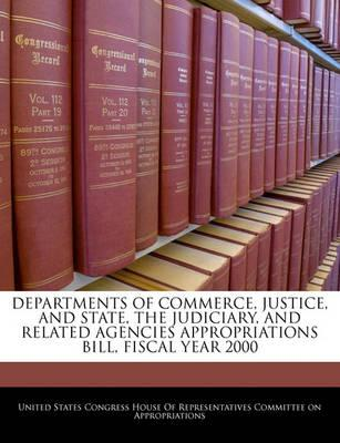 Departments of Commerce, Justice, and State, the Judiciary, and Related Agencies Appropriations Bill, Fiscal Year 2000